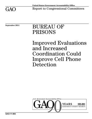 Primary view of object titled 'Bureau of Prisons: Improved Evaluations and Increased Coordination Could Improve Cell Phone Detection'.