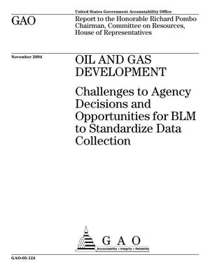Primary view of object titled 'Oil and Gas Development: Challenges to Agency Decisions and Opportunities for BLM to Standardize Data Collection'.