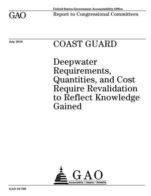 Primary view of object titled 'Coast Guard: Deepwater Requirements, Quantities, and Cost Require Revalidation to Reflect Knowledge Gained'.