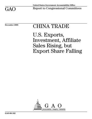 Primary view of object titled 'China Trade: U.S. Exports, Investment, Affiliate Sales Rising, but Export Share Falling'.
