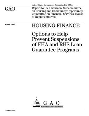 Primary view of object titled 'Housing Finance: Options to Help Prevent Suspensions of FHA and RHS Loan Guarantee Programs'.