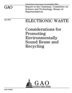 Primary view of object titled 'Electronic Waste: Considerations for Promoting Environmentally Sound Reuse and Recycling'.