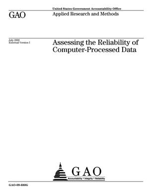 Primary view of object titled 'Assessing the Reliability of Computer-Processed Data (Supersedes GAO-03-273G)'.