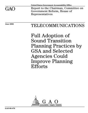 Primary view of object titled 'Telecommunications: Full Adoption of Sound Transition Planning Practices by GSA and Selected Agencies Could Improve Planning Efforts'.