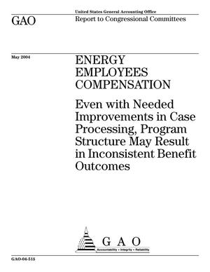 Primary view of object titled 'Energy Employees Compensation: Even with Needed Improvements in Case Processing, Program Structure May Result in Inconsistent Benefit Outcomes'.