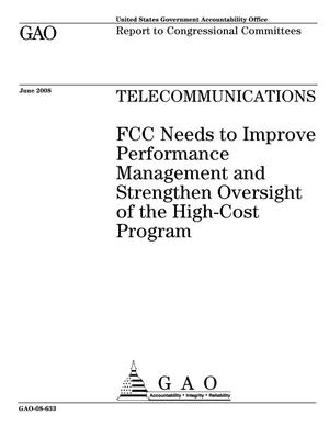 Primary view of object titled 'Telecommunications: FCC Needs to Improve Performance Management and Strengthen Oversight of the High-Cost Program'.