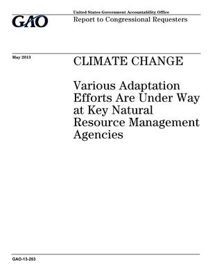Primary view of object titled 'Climate Change: Various Adaptation Efforts Are Under Way at Key Natural Resource Management Agencies'.