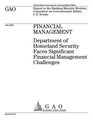 Primary view of object titled 'Financial Management: Department of Homeland Security Faces Significant Financial Management Challenges'.