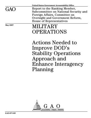 Primary view of object titled 'Military Operations: Actions Needed to Improve DOD's Stability Operations Approach and Enhance Interagency Planning'.