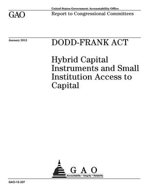 Primary view of object titled 'Dodd-Frank Act: Hybrid Capital Instruments and Small Institution Access to Capital'.