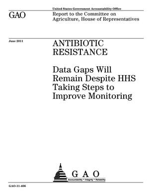Primary view of object titled 'Antibiotic Resistance: Data Gaps Will Remain Despite HHS Taking Steps to Improve Monitoring'.