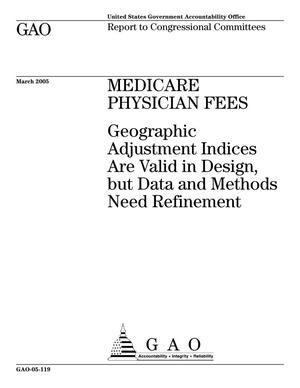 Primary view of object titled 'Medicare Physician Fees: Geographic Adjustment Indices Are Valid in Design, but Data and Methods Need Refinement'.