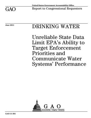Primary view of object titled 'Drinking Water: Unreliable State Data Limit EPA's Ability to Target Enforcement Priorities and Communicate Water Systems' Performance'.