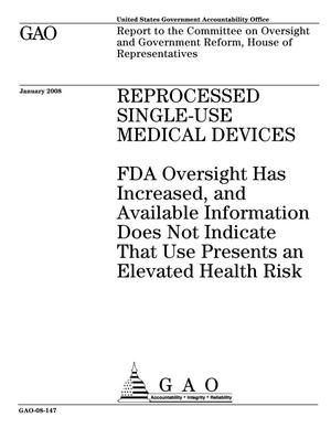 Primary view of object titled 'Reprocessed Single-Use Medical Devices: FDA Oversight Has Increased, and Available Information Does Not Indicate That Use Presents an Elevated Health Risk'.