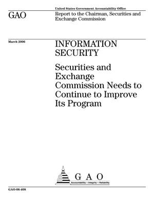 Primary view of object titled 'Information Security: Securities and Exchange Commission Needs to Continue to Improve Its Program'.