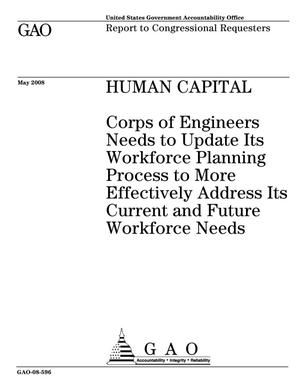 Primary view of object titled 'Human Capital: Corps of Engineers Needs to Update Its Workforce Planning Process to More Effectively Address Its Current and Future Workforce Needs'.