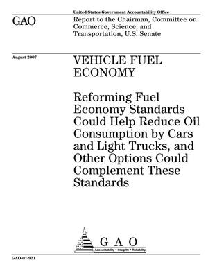 Primary view of object titled 'Vehicle Fuel Economy: Reforming Fuel Economy Standards Could Help Reduce Oil Consumption by Cars and Light Trucks, and Other Options Could Complement These Standards'.