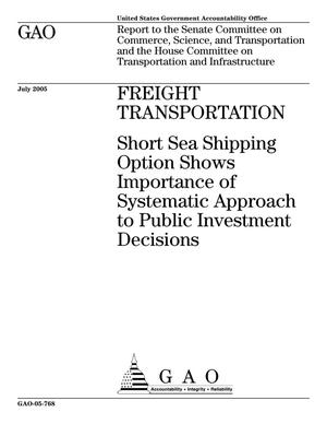 Primary view of object titled 'Freight Transportation: Short Sea Shipping Option Shows Importance of Systematic Approach to Public Investment Decisions'.