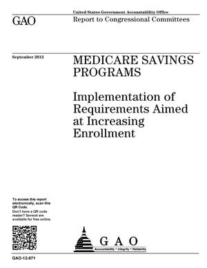 Primary view of object titled 'Medicare Savings Programs: Implementation of Requirements Aimed at Increasing Enrollment'.