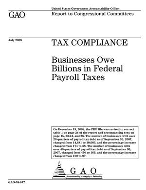 Primary view of object titled 'Tax Compliance: Businesses Owe Billions in Federal Payroll Taxes'.