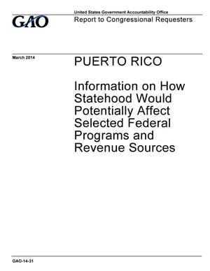 Primary view of object titled 'Puerto Rico: Information on How Statehood Would Potentially Affect Selected Federal Programs and Revenue Sources'.