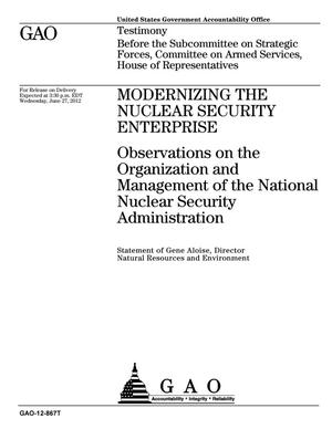 Primary view of object titled 'Modernizing the Nuclear Security Enterprise: Observations on the Organization and Management of the National Nuclear Security Administration'.