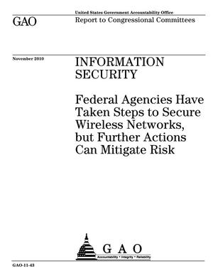 Primary view of object titled 'Information Security: Federal Agencies Have Taken Steps to Secure Wireless Networks, but Further Actions Can Mitigate Risk'.