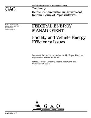 Primary view of object titled 'Federal Energy Management: Facility and Vehicle Energy Efficiency Issues'.