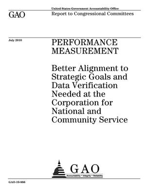 Primary view of object titled 'Performance Measurement: Better Alignment to Strategic Goals and Data Verification Needed at the Corporation for National and Community Service'.