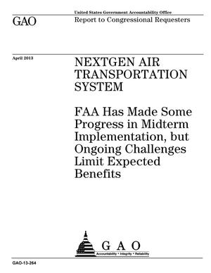 Primary view of object titled 'NextGen Air Transportation System: FAA Has Made Some Progress in Midterm Implementation, but Ongoing Challenges Limit Expected Benefits'.