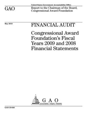 Primary view of object titled 'Financial Audit: Congressional Award Foundation's Fiscal Years 2009 and 2008 Financial Statements'.