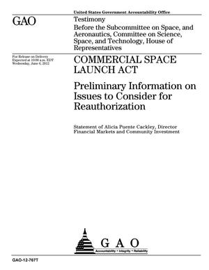 Primary view of object titled 'Commercial Space Launch Act: Preliminary Information on Issues to Consider for Reauthorization'.