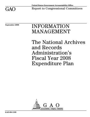 Primary view of object titled 'Information Management: The National Archives and Records Administration's Fiscal Year 2008 Expenditure Plan'.
