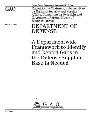 Primary view of object titled 'Department of Defense: A Departmentwide Framework to Identify and Report Gaps in the Defense Supplier Base Is Needed'.