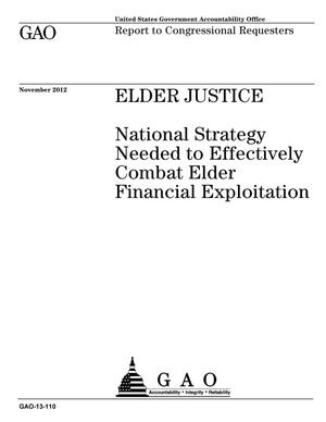 Primary view of object titled 'Elder Justice: National Strategy Needed to Effectively Combat Elder Financial Exploitation'.
