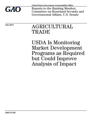 Primary view of object titled 'Agricultural Trade: USDA Is Monitoring Market Development Programs as Required but Could Improve Analysis of Impact'.
