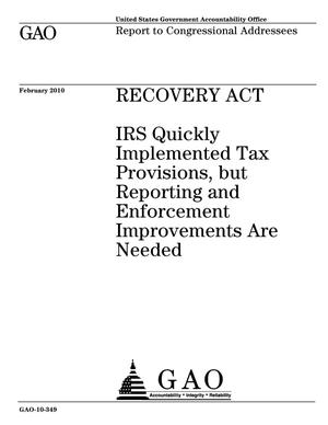 Primary view of object titled 'Recovery Act: IRS Quickly Implemented Tax Provisions, but Reporting and Enforcement Improvements Are Needed'.