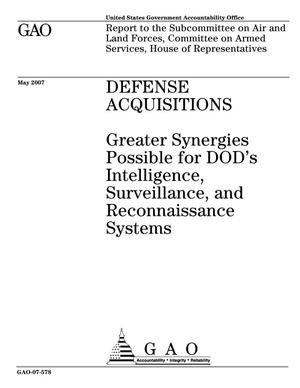 Primary view of object titled 'Defense Acquisitions: Greater Synergies Possible for DOD's Intelligence, Surveillance, and Reconnaissance Systems'.
