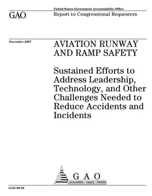 Primary view of object titled 'Aviation Runway and Ramp Safety: Sustained Efforts to Address Leadership, Technology, and Other Challenges Needed to Reduce Accidents and Incidents'.