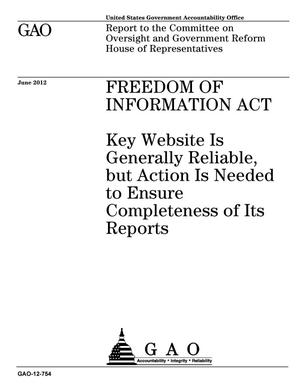 Primary view of object titled 'Freedom of Information Act: Key Website Is Generally Reliable, but Action Is Needed to Ensure Completeness of Its Reports'.