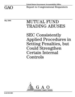 Primary view of object titled 'Mutual Fund Trading Abuses: SEC Consistently Applied Procedures in Setting Penalties, but Could Strengthen Certain Internal Controls'.