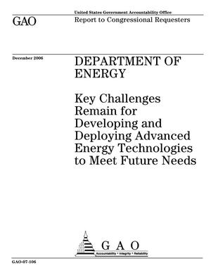 Primary view of object titled 'Department of Energy: Key Challenges Remain for Developing and Deploying Advanced Energy Technologies to Meet Future Needs'.