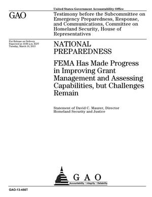 Primary view of object titled 'National Preparedness: FEMA Has Made Progress in Improving Grant Management and Assessing Capabilities, but Challenges Remain'.