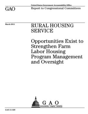 Primary view of object titled 'Rural Housing Service: Opportunities Exist to Strengthen Farm Labor Housing Program Management and Oversight'.