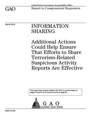 Primary view of object titled 'Information Sharing: Additional Actions Could Help Ensure That Efforts to Share Terrorism-Related Suspicious Activity Reports Are Effective [Reissued on March 26, 2013]'.