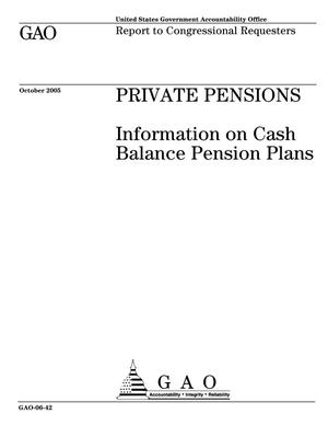 Primary view of object titled 'Private Pensions: Information on Cash Balance Pension Plans'.