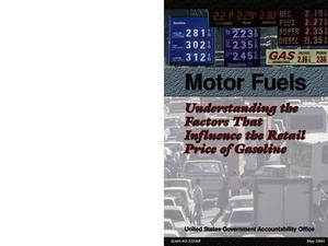 Primary view of object titled 'Motor Fuels: Understanding the Factors That Influence the Retail Price of Gasoline'.