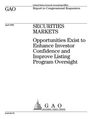 Primary view of object titled 'Securities Markets: Opportunities Exist to Enhance Investor Confidence and Improve Listing Program Oversight'.