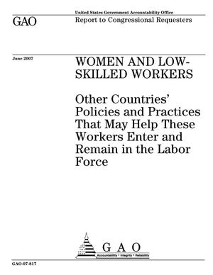 Primary view of object titled 'Women and Low-Skilled Workers: Other Countries' Policies and Practices That May Help These Workers Enter and Remain in the Labor Force'.