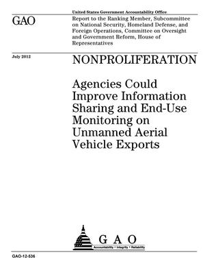 Primary view of Nonproliferation: Agencies Could Improve Information Sharing and End-Use Monitoring on Unmanned Aerial Vehicle Exports